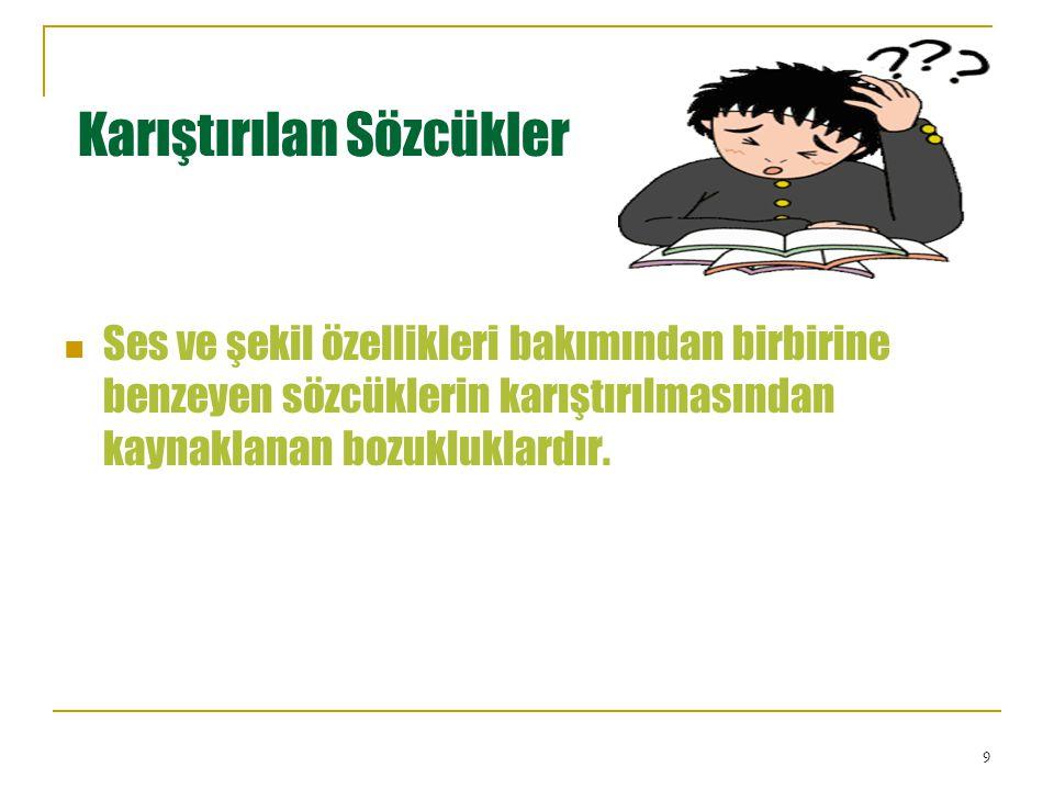 4.Çatı Uyuşmazlığı Birbirine bağlı iki cümleden birinin eylemi etken, diğerininki edilgen olamaz.