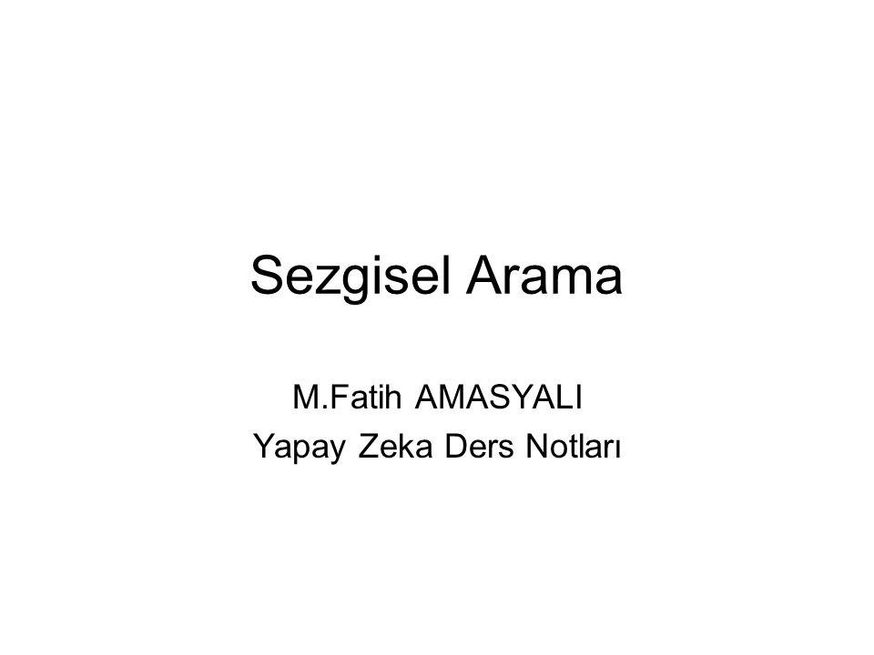 Sezgisel Arama M.Fatih AMASYALI Yapay Zeka Ders Notları