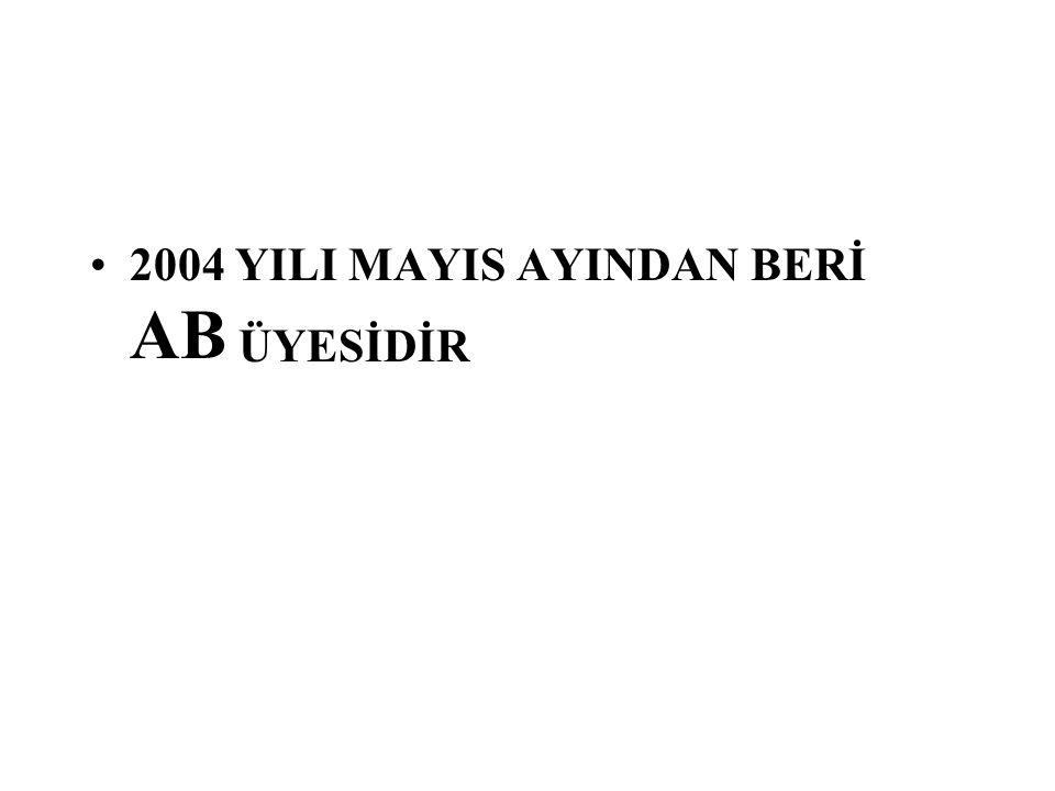 2004 YILI MAYIS AYINDAN BERİ AB ÜYESİDİR