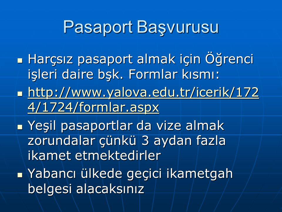 Pasaport Başvurusu Harçsız pasaport almak için Öğrenci işleri daire bşk.