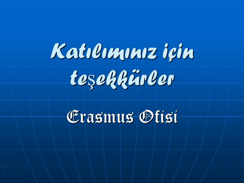 Katılımınız için te ş ekkürler Erasmus Ofisi