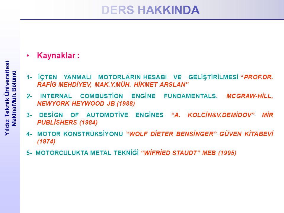 DERS HAKKINDA Yıldız Teknik Üniversitesi Makina Müh.