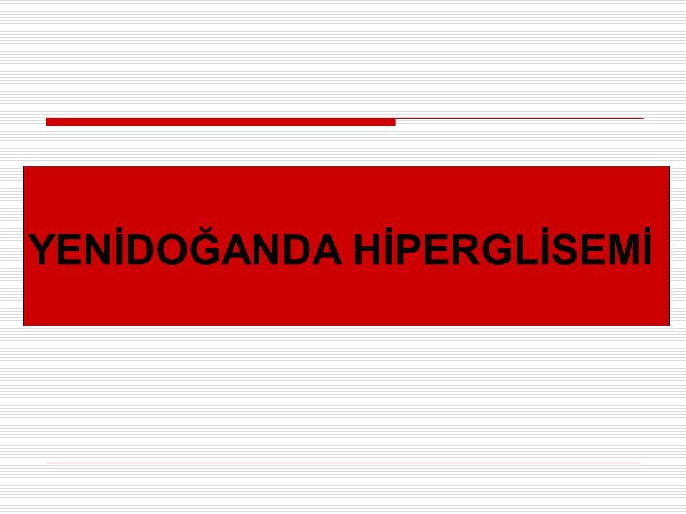 YENİDOĞANDA HİPERGLİSEMİ