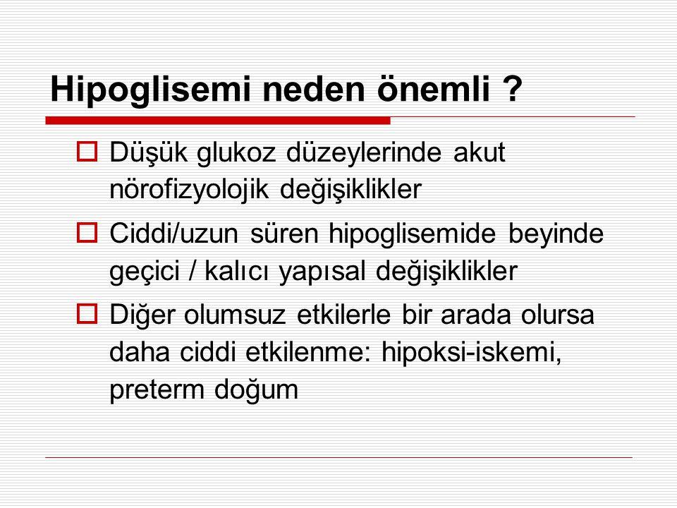 Dikkat: Örnekler hipoglisemik olay sırasında alınmalı .