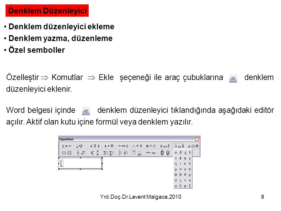 Yrd.Doç.Dr.Levent Malgaca,20109 Örnek: formülü yazınız.