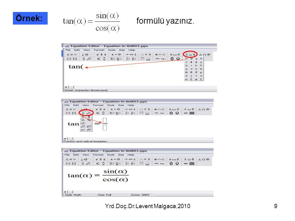 Yrd.Doç.Dr.Levent Malgaca,201010 Örnek:Aşağıdaki denklemleri yazınız.