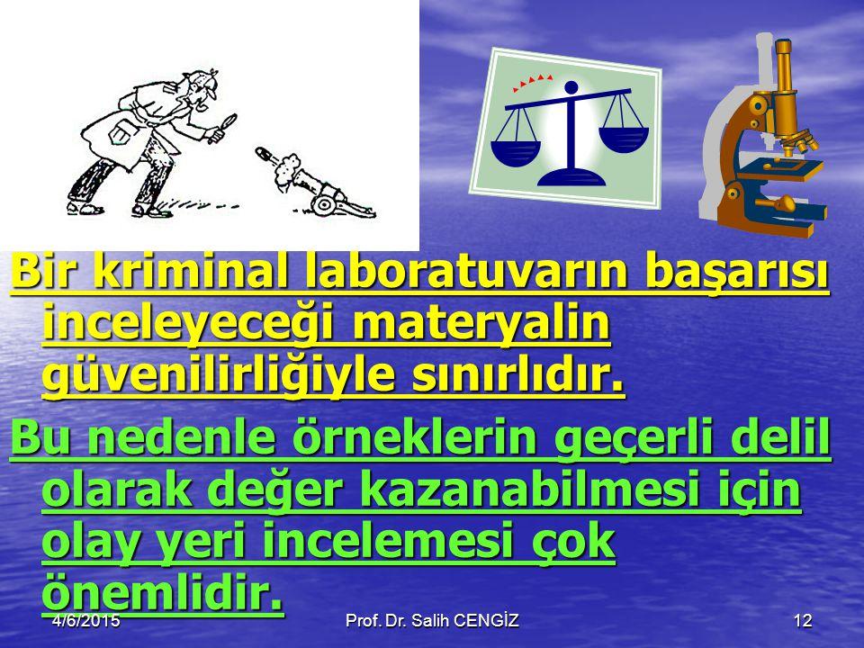 Bir kriminal laboratuvarın başarısı inceleyeceği materyalin güvenilirliğiyle sınırlıdır. Bu nedenle örneklerin geçerli delil olarak değer kazanabilmes