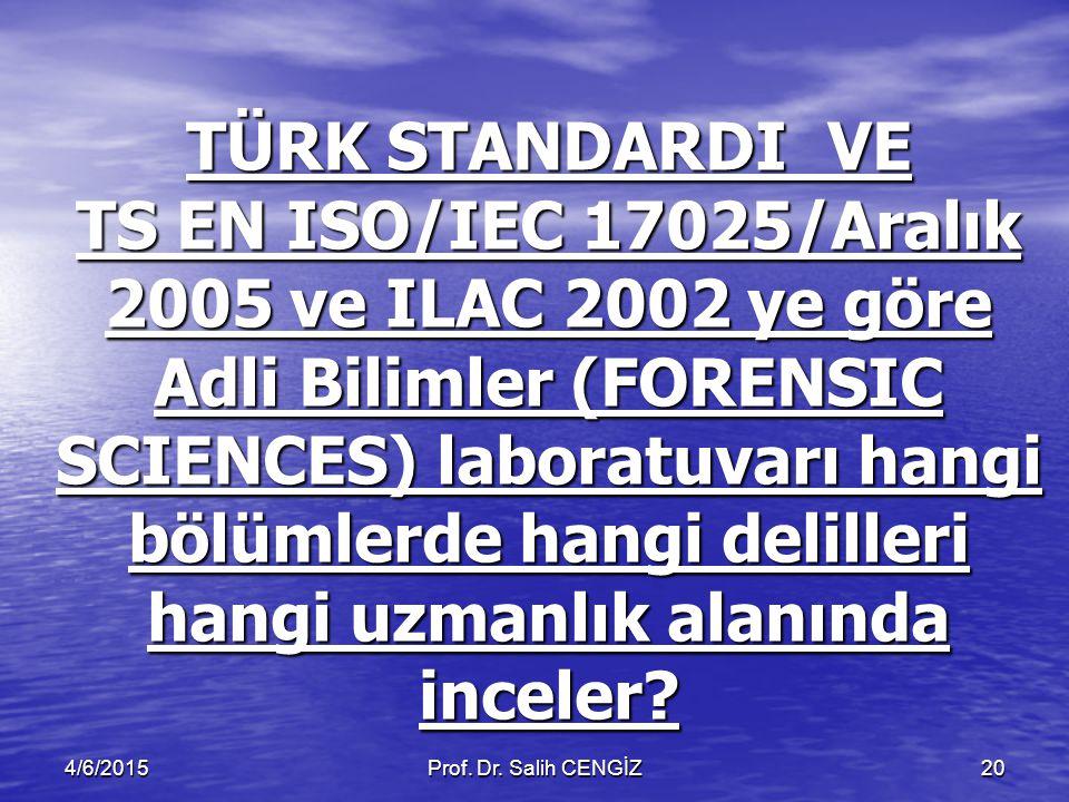 TÜRK STANDARDIVE TS EN ISO/IEC 17025/Aralık 2005 ve ILAC 2002 ye göre Adli Bilimler (FORENSIC SCIENCES) laboratuvarı hangi bölümlerde hangi delilleri