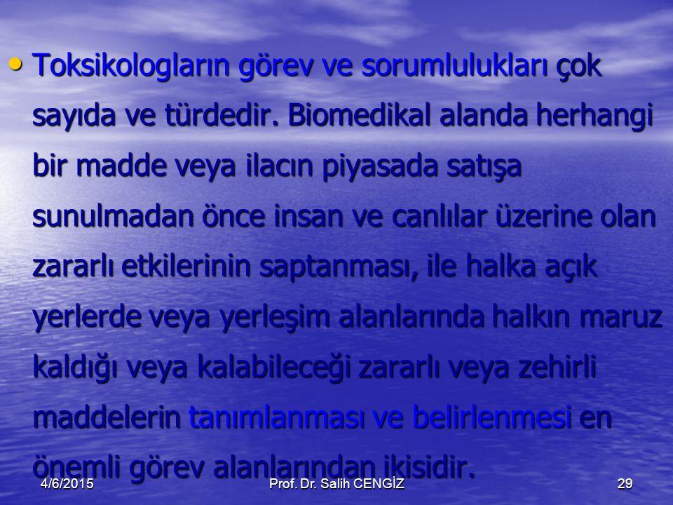 Toksikologların görev ve sorumlulukları çok sayıda ve türdedir. Biomedikal alanda herhangi bir madde veya ilacın piyasada satışa sunulmadan önce insan