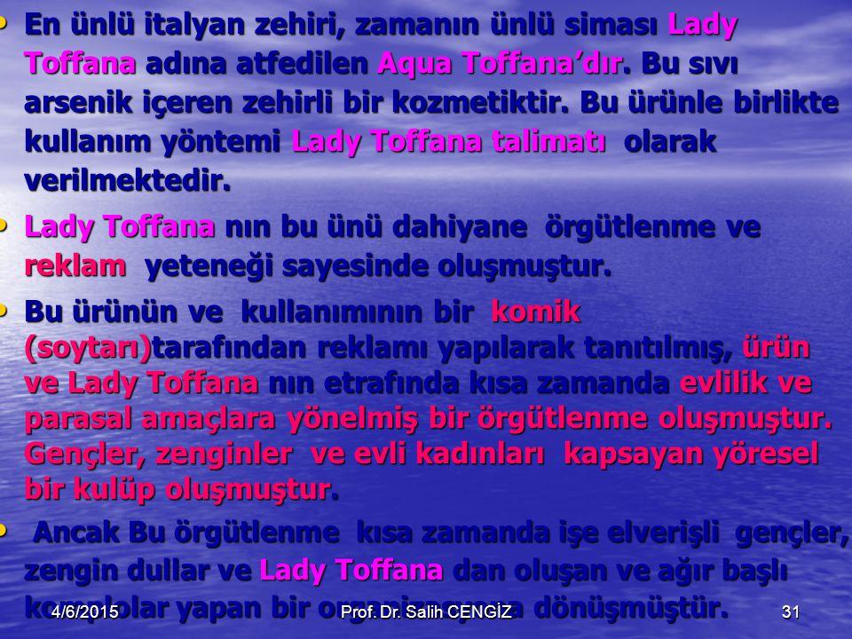 En ünlü italyan zehiri, zamanın ünlü siması Lady Toffana adına atfedilen Aqua Toffana'dır. Bu sıvı arsenik içeren zehirli bir kozmetiktir. Bu ürünle b