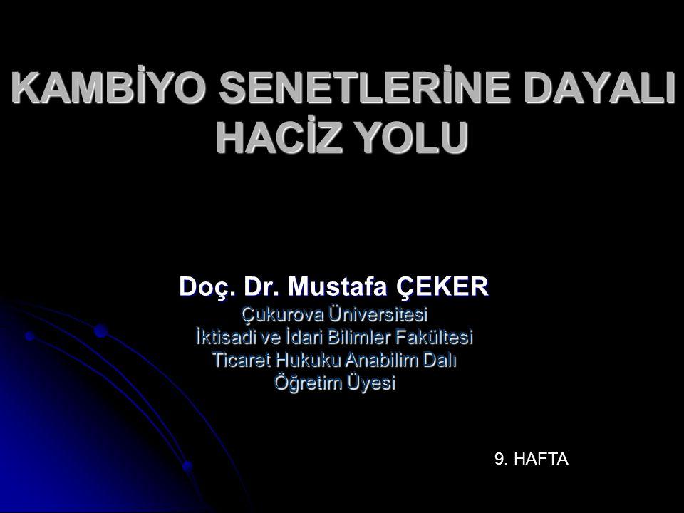 KAMBİYO SENETLERİNE DAYALI HACİZ YOLU Doç.Dr.