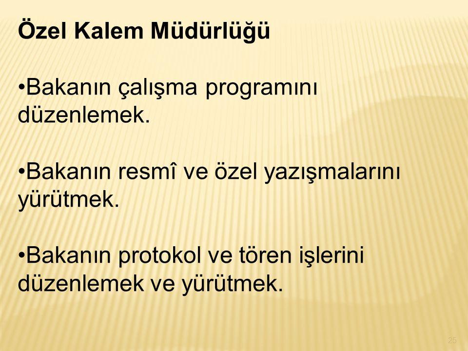 Özel Kalem Müdürlüğü Bakanın çalışma programını düzenlemek.