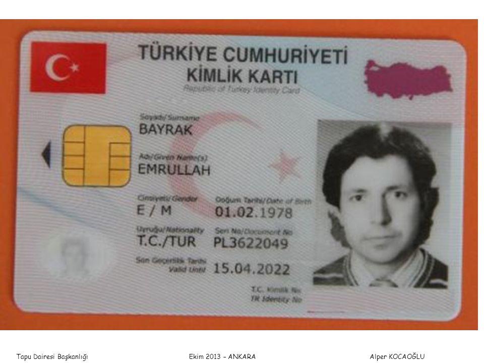 Tapu Dairesi Başkanlığı Ekim 2013 – ANKARA Alper KOCAOĞLU TAPU VE KADASTRO GENEL MÜDÜRLÜĞÜ T.C.