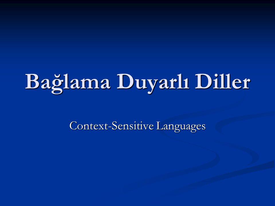Bağlama Duyarlı Diller Context-Sensitive Languages
