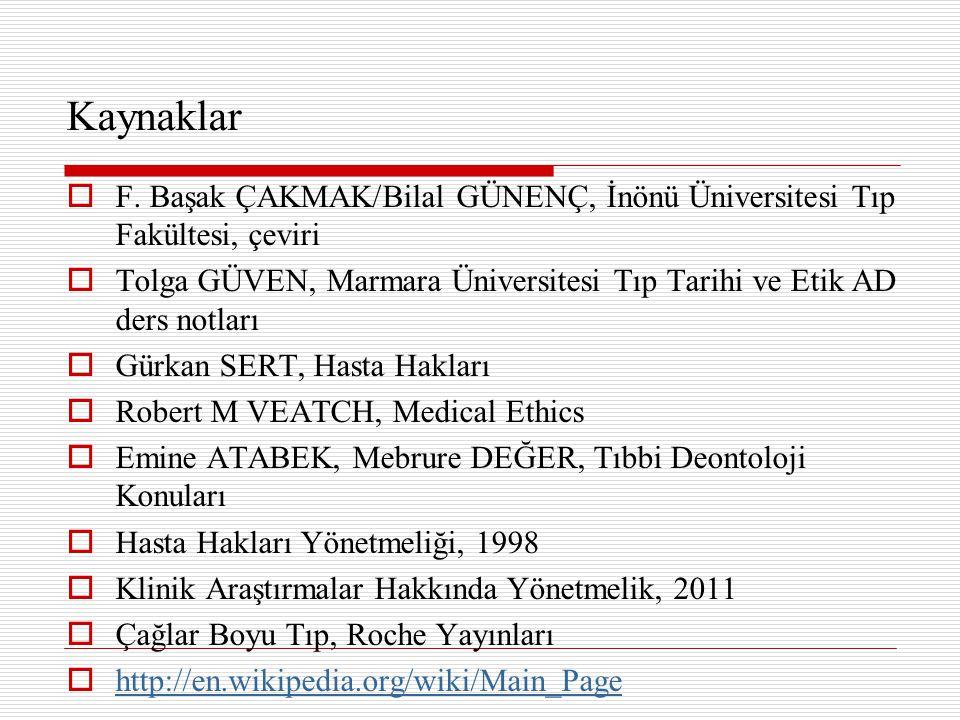 Kaynaklar  F. Başak ÇAKMAK/Bilal GÜNENÇ, İnönü Üniversitesi Tıp Fakültesi, çeviri  Tolga GÜVEN, Marmara Üniversitesi Tıp Tarihi ve Etik AD ders notl