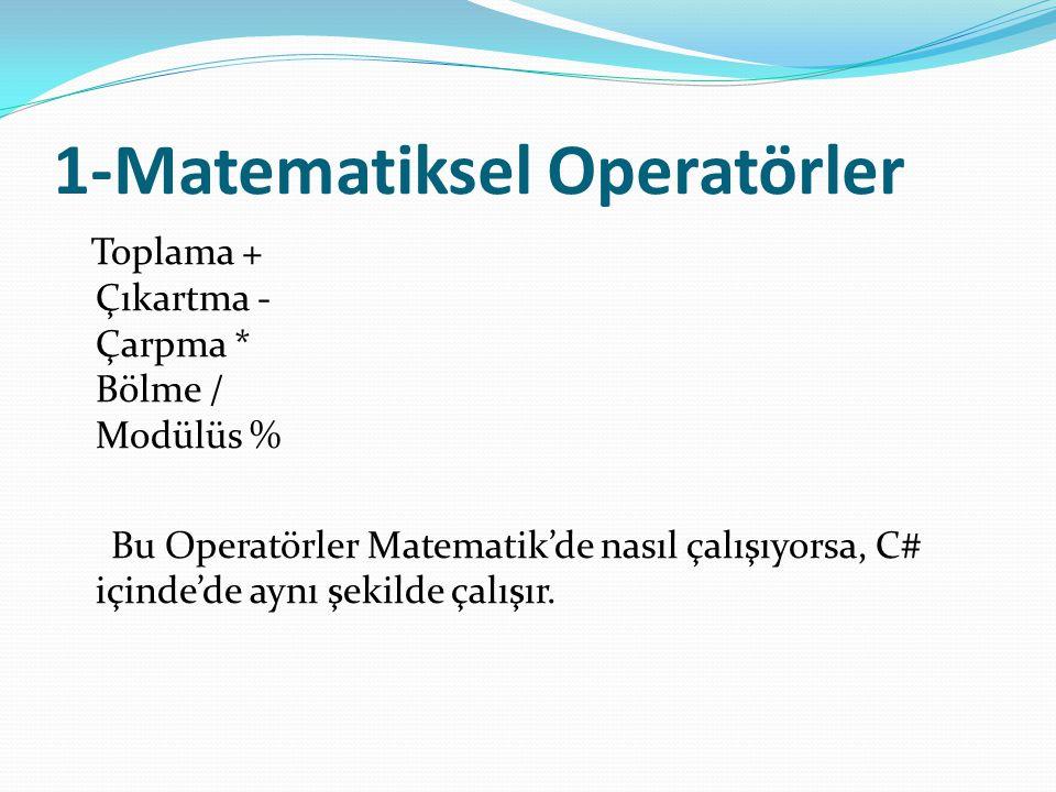 2-İlişkisel Operatörler İlişkisel Operatörler iki değer arasındaki ilişkiyi anlamak veya belirlemek için kullanılır.