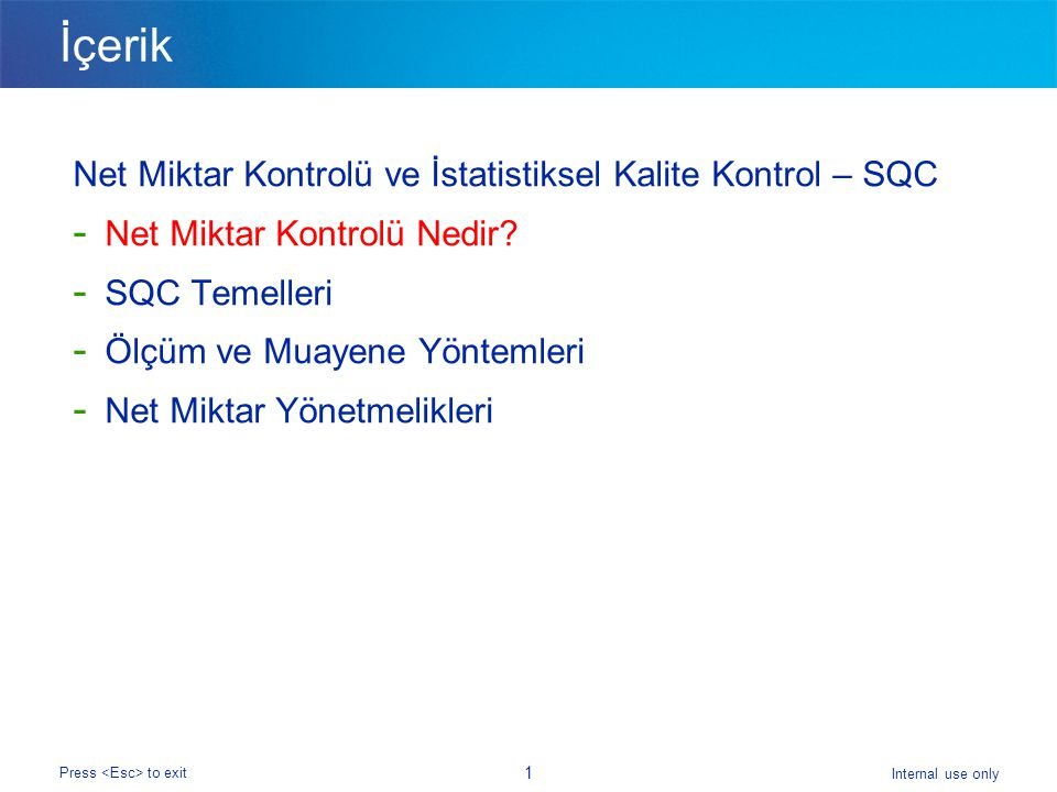 Internal use only Press to exit 32 Net Miktar Kontrol Yasa ve Yönetmelikleri What Do We Need to Know.