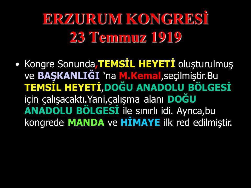ERZURUM KONGRESİ 23 Temmuz 1919 AZINLIKLAR 'a,MİLLİ BÜTÜNLÜĞÜ 've EGEMENLİĞİ zedeleyici haklar verilemez. Bu kongrede alınan karara göre;