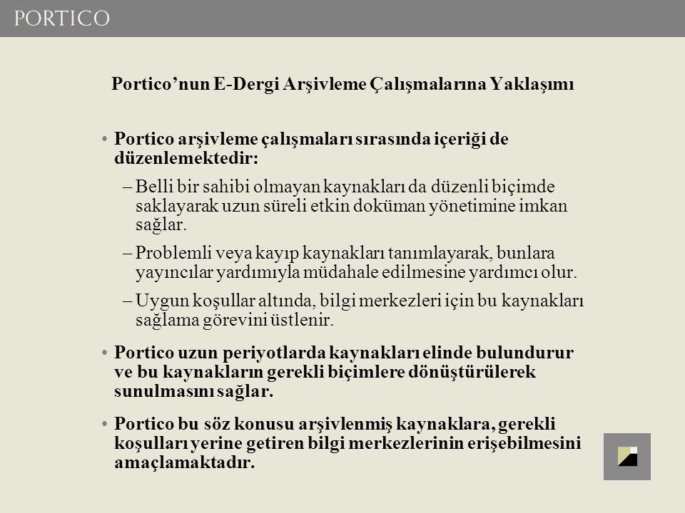 Portico'nun E-Dergi Arşivleme Çalışmalarına Yaklaşımı Portico arşivleme çalışmaları sırasında içeriği de düzenlemektedir: –Belli bir sahibi olmayan ka
