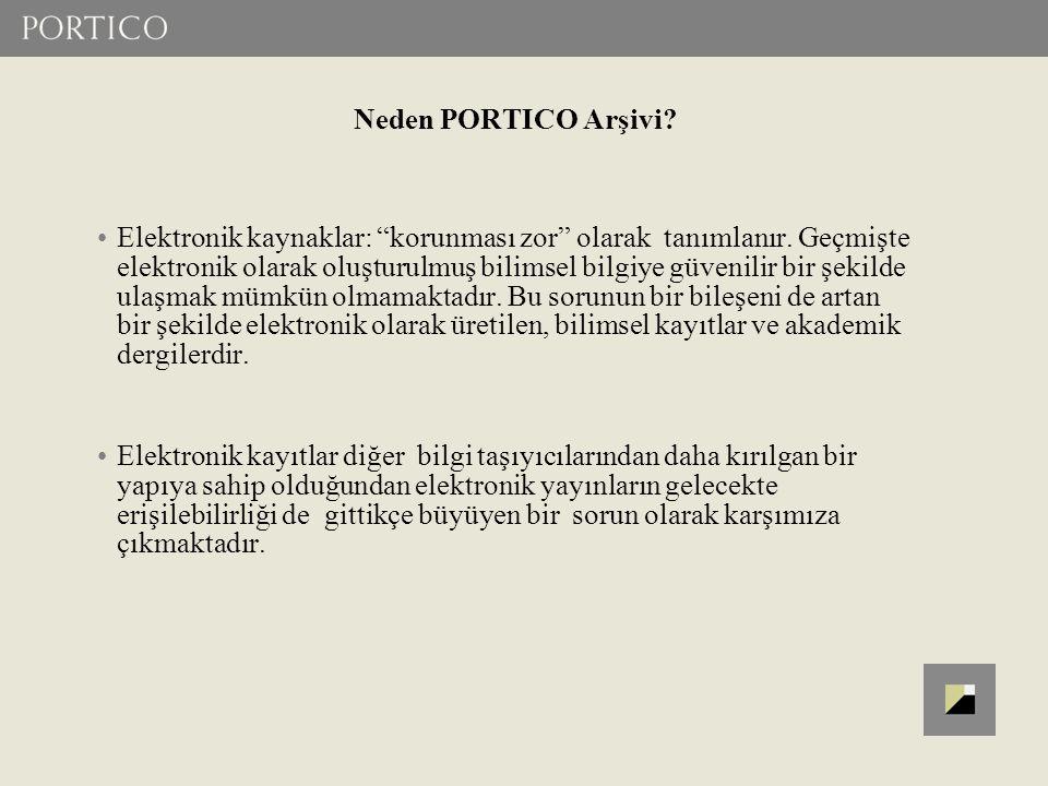 Çözüm Olarak PORTICO Arşivi Portico bu kritik ihtiyaçlara bir cevap olarak kurulmuştur.
