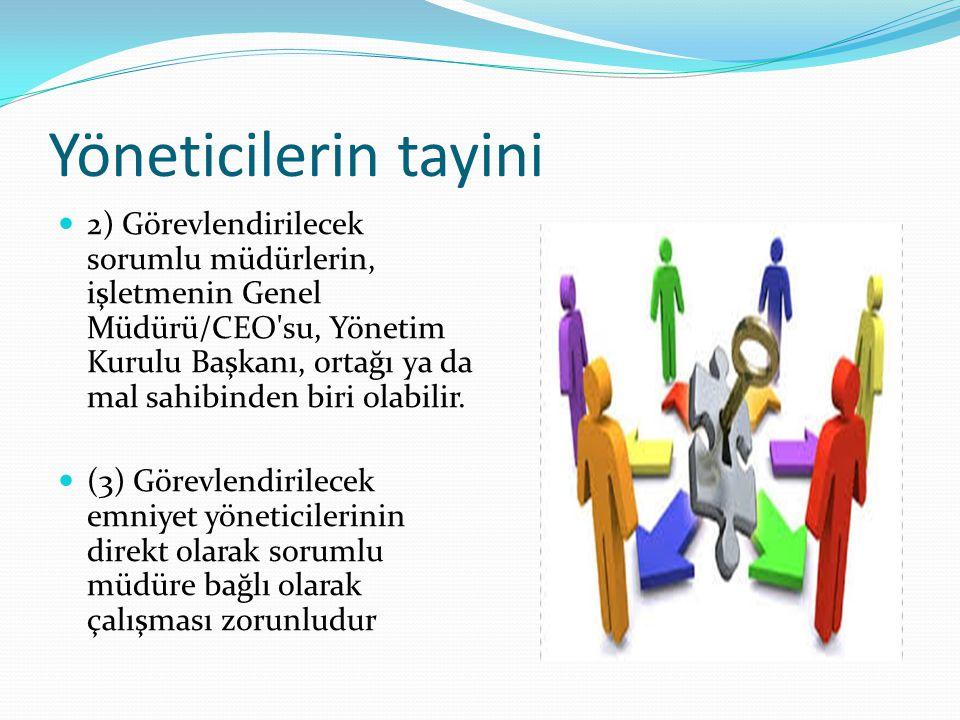 Yöneticilerin tayini 2) Görevlendirilecek sorumlu müdürlerin, işletmenin Genel Müdürü/CEO su, Yönetim Kurulu Başkanı, ortağı ya da mal sahibinden biri olabilir.