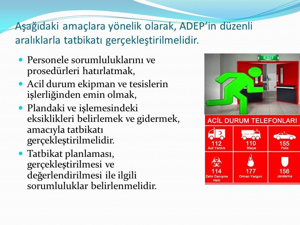 Aşağıdaki amaçlara yönelik olarak, ADEP'in düzenli aralıklarla tatbikatı gerçekleştirilmelidir.