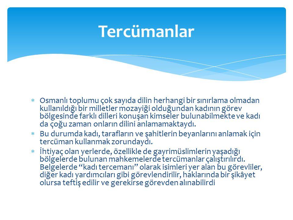  Osmanlı toplumu çok sayıda dilin herhangi bir sınırlama olmadan kullanıldığı bir milletler mozayiği olduğundan kadının görev bölgesinde farklı dille