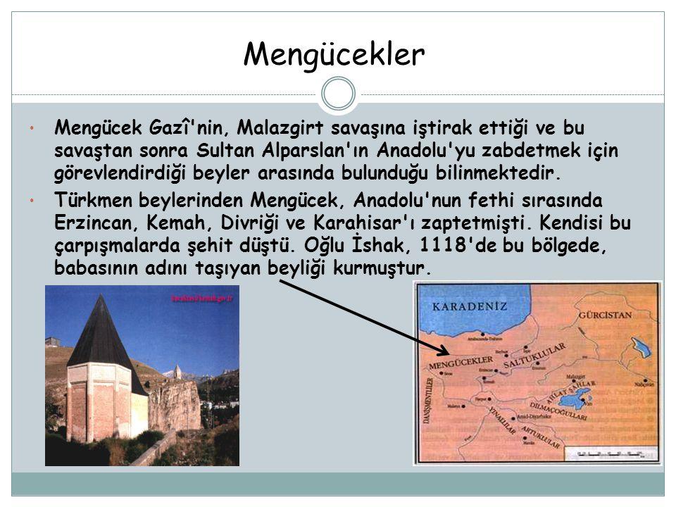 Mengücekler Mengücek Gazî'nin, Malazgirt savaşına iştirak ettiği ve bu savaştan sonra Sultan Alparslan'ın Anadolu'yu zabdetmek için görevlendirdiği be