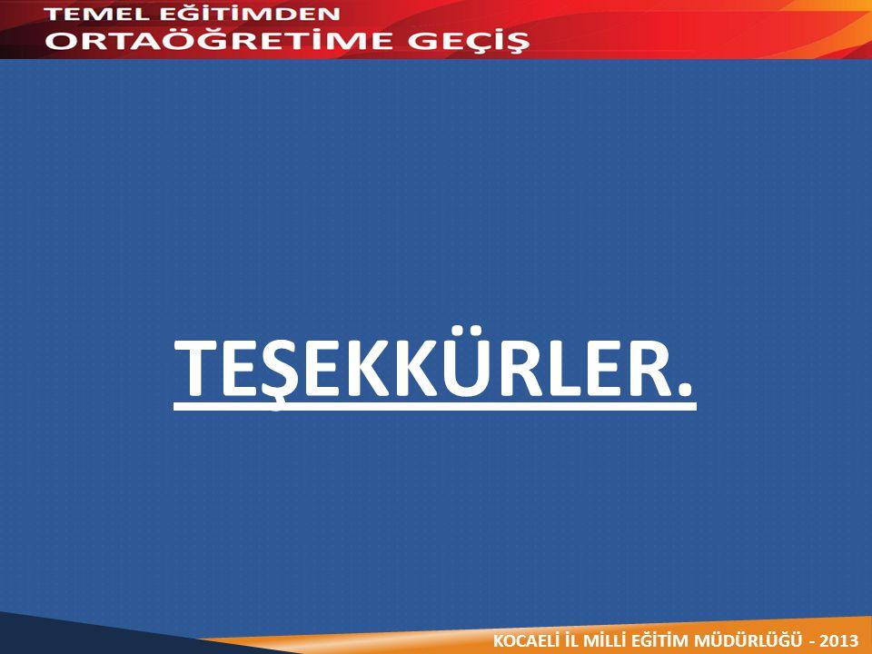 KOCAELİ İL MİLLİ EĞİTİM MÜDÜRLÜĞÜ - 2013 TEŞEKKÜRLER.