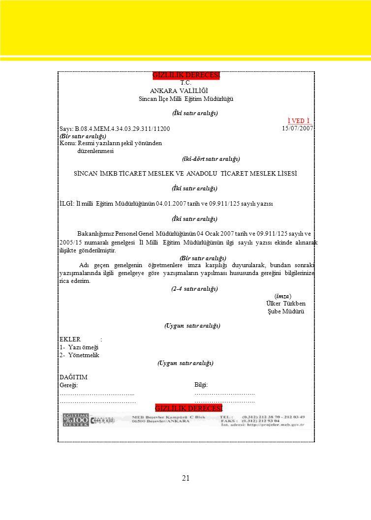 GİZLİLİK DERECESİ T.C. ANKARA VALİLİĞİ Sincan İlçe Milli Eğitim Müdürlüğü (İki satır aralığı) İ VED İ Sayı: B.08.4.MEM.4.34.03.29.311/11200 15/07/2007