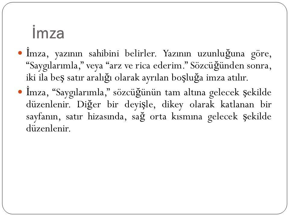 İmza Antetli ka ğ ıtta, isim ve unvan belirtilmemi ş se, isim ve unvan, sola dayalı olarak yazılır.