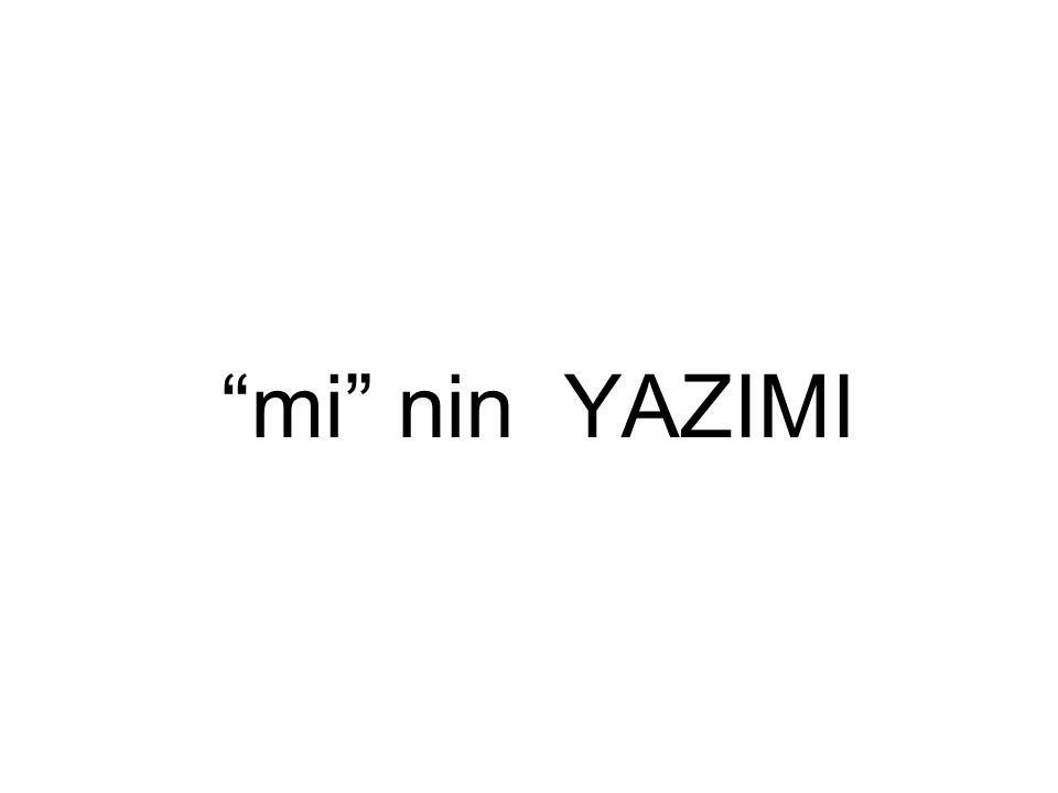 mi nin YAZIMI