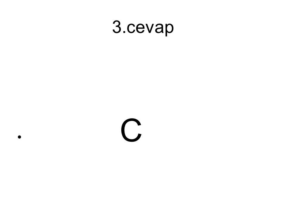 3.cevap C
