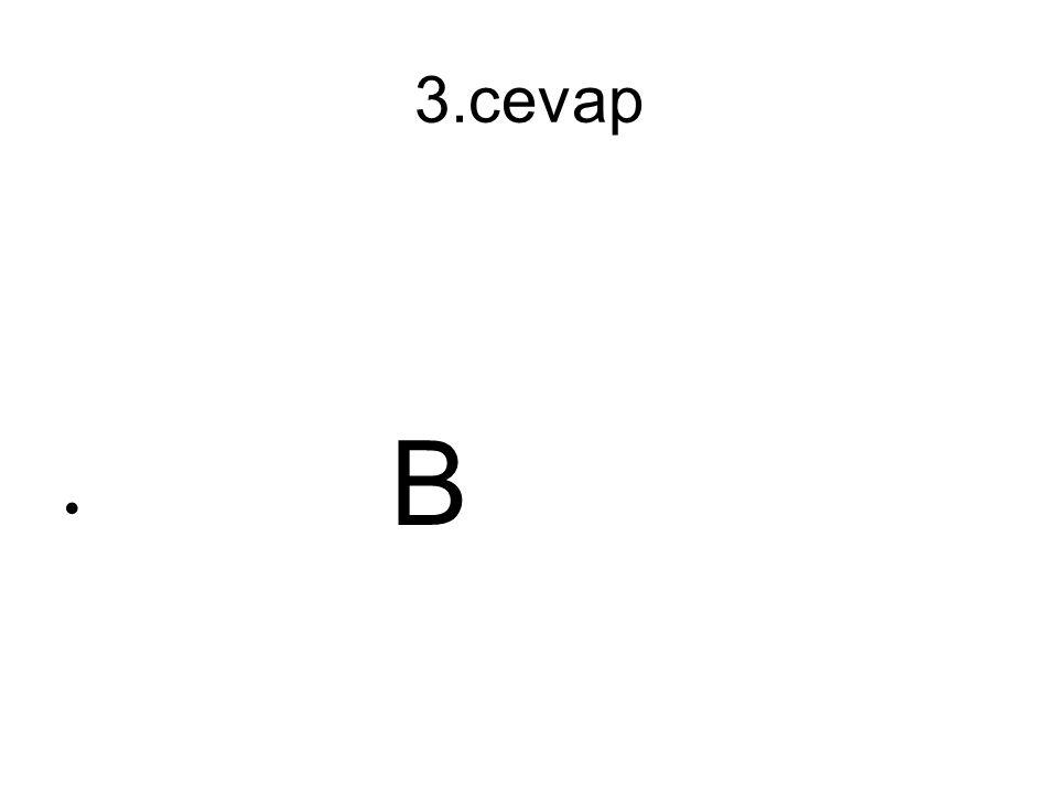 3.cevap B