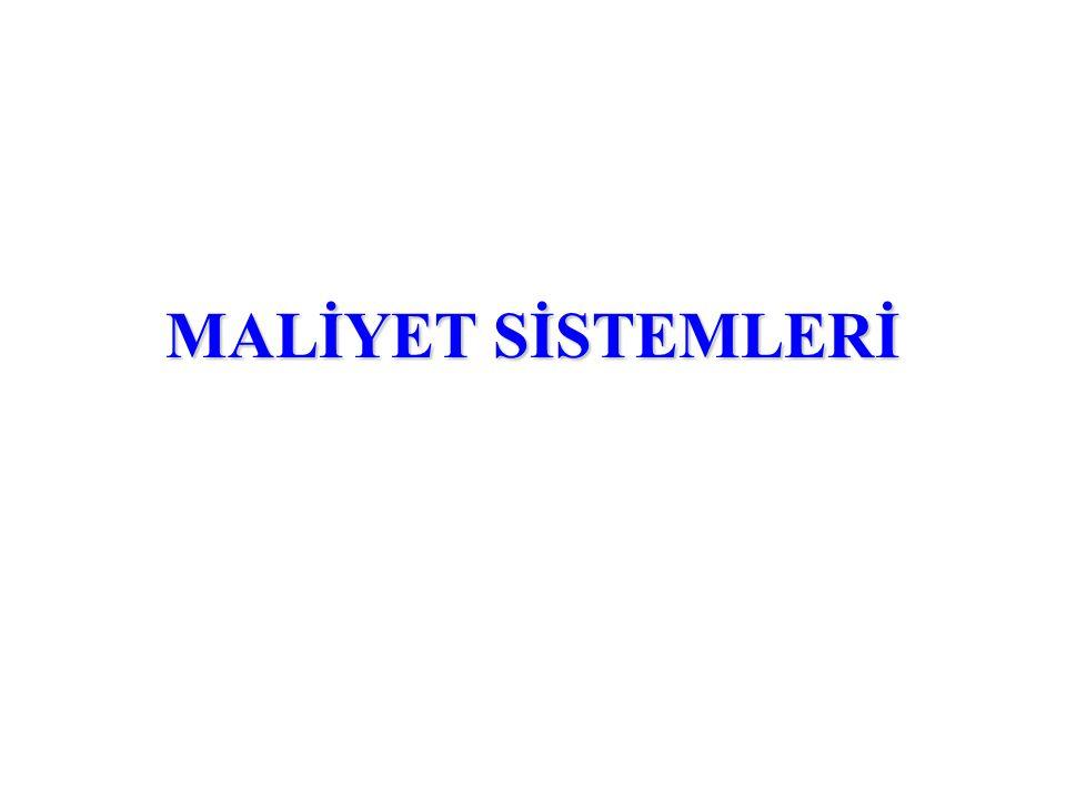 MALİYET SİSTEMLERİ