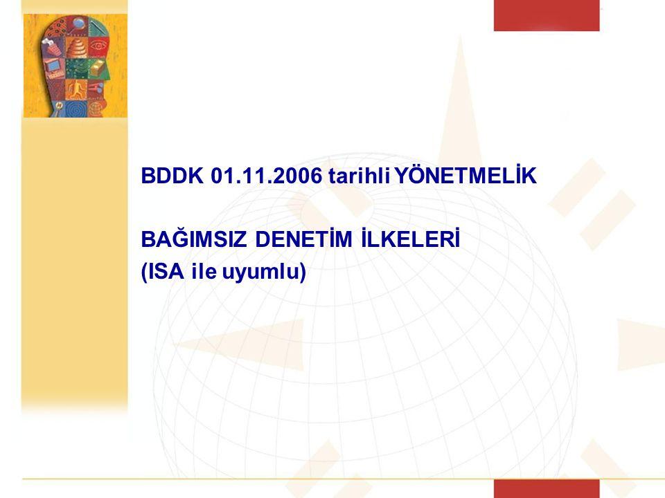 BDDK 01.11.2006 tarihli YÖNETMELİK BAĞIMSIZ DENETİM İLKELERİ (ISA ile uyumlu)