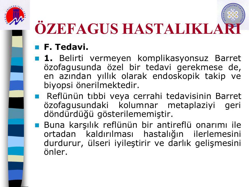 ÖZEFAGUS HASTALIKLARI F.Tedavi. 1.
