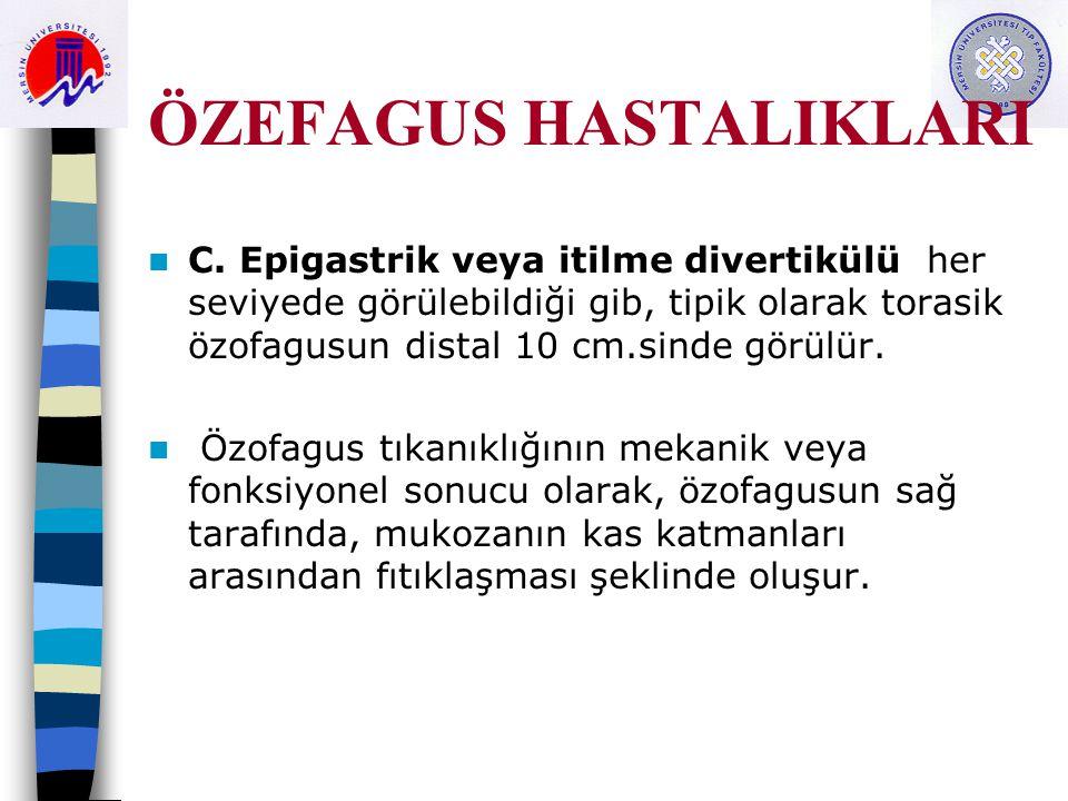 ÖZEFAGUS HASTALIKLARI C.