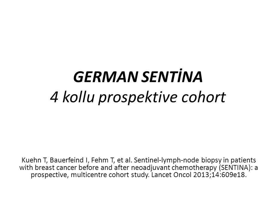 GERMAN SENTİNA 4 kollu prospektive cohort Kuehn T, Bauerfeind I, Fehm T, et al. Sentinel-lymph-node biopsy in patients with breast cancer before and a