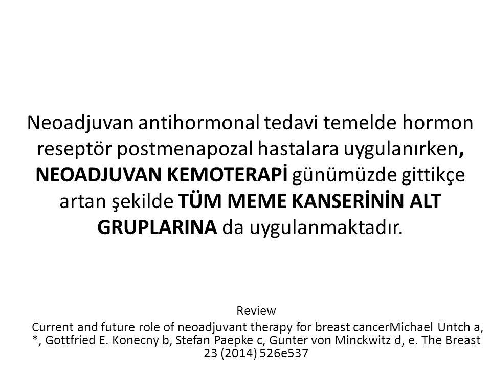 Neoadjuvan antihormonal tedavi temelde hormon reseptör postmenapozal hastalara uygulanırken, NEOADJUVAN KEMOTERAPİ günümüzde gittikçe artan şekilde TÜ