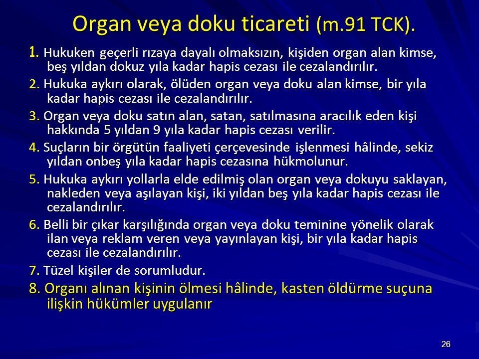 26 Organ veya doku ticareti (m.91 TCK).1.