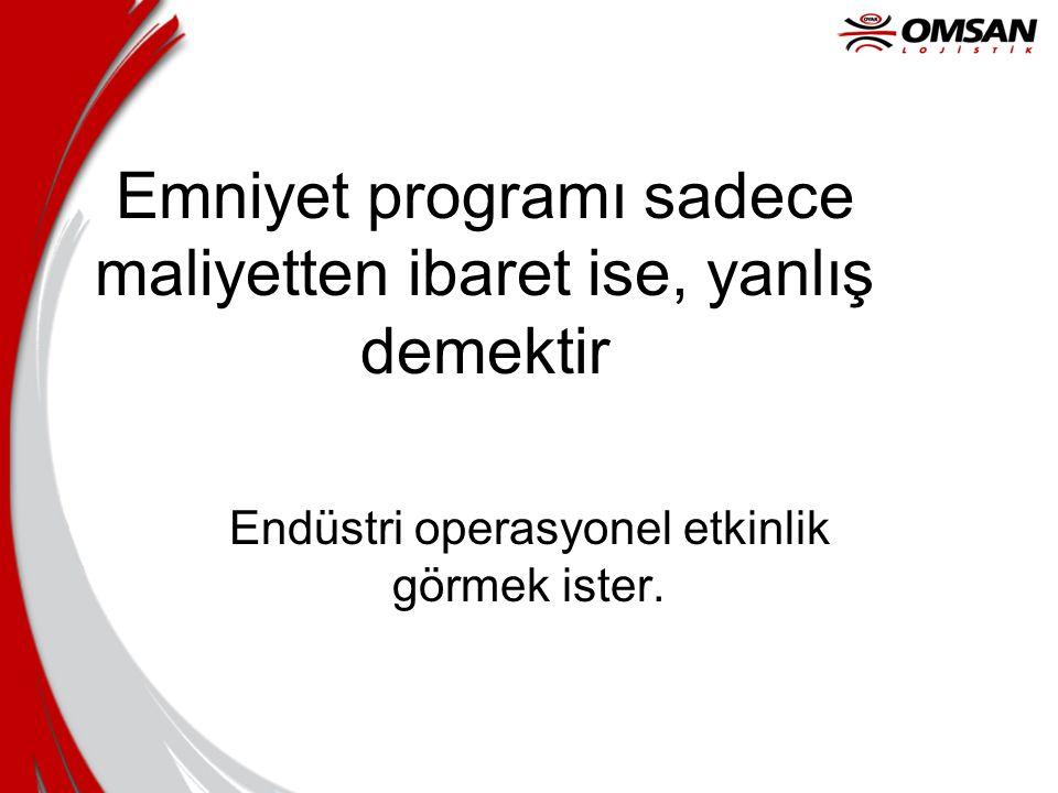 Emniyet programı sadece maliyetten ibaret ise, yanlış demektir Endüstri operasyonel etkinlik görmek ister.