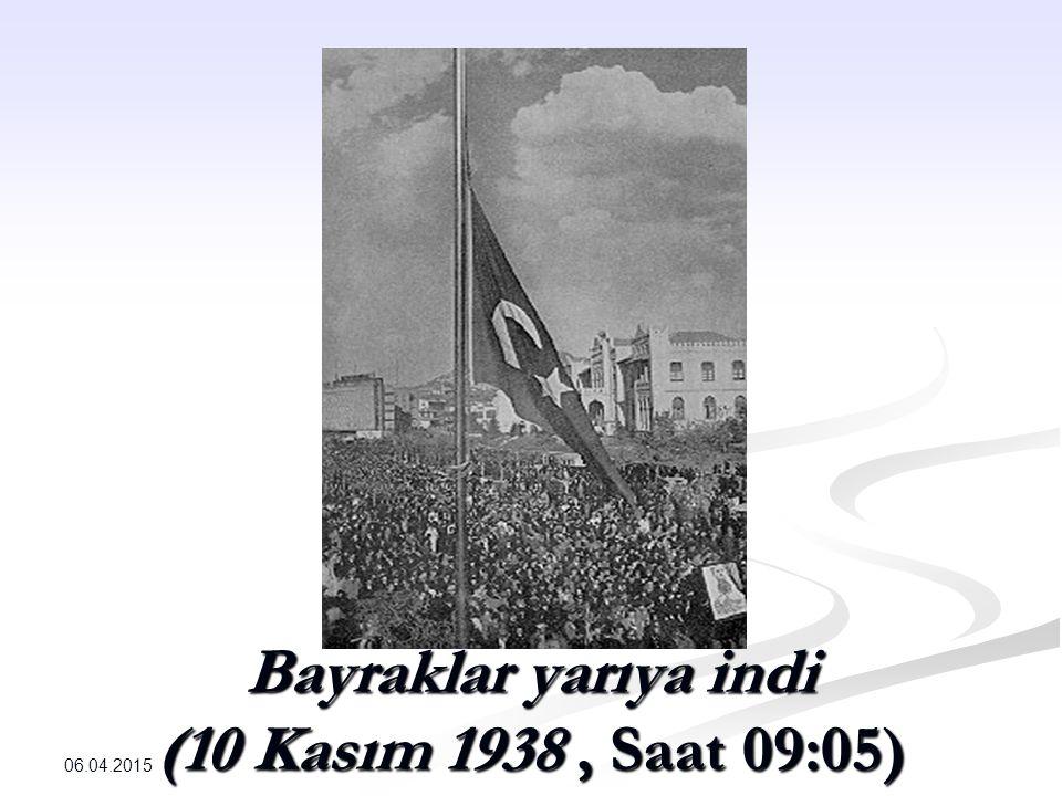 Bayraklar yarıya indi (10 Kasım 1938, Saat 09:05)