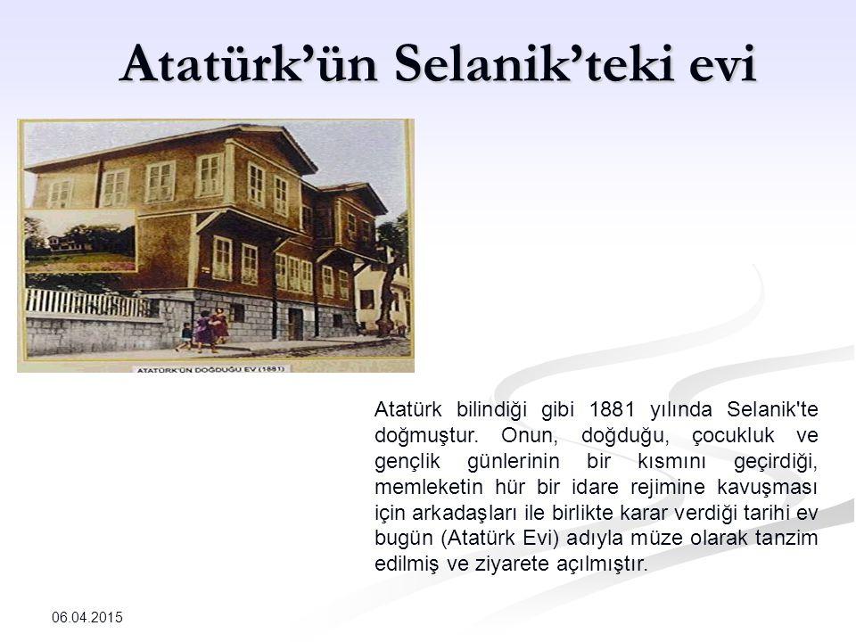 Atatürk'ün Selanik'teki evi Atatürk bilindiği gibi 1881 yılında Selanik te doğmuştur.