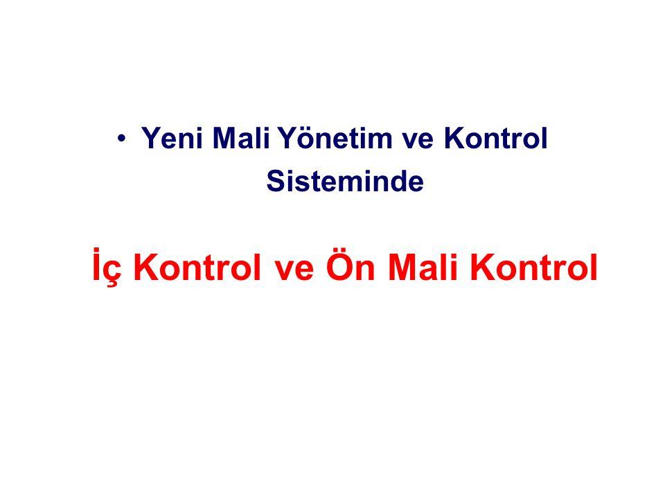HARCAMA BİRİMLERİNDE ÖN MALİ KONTROL Süreç kontrolü (işlemlerin ardışık kontrolü) Gerçekleştirme görevlisi kontrolü Harcama yetkilisi kontrolü Muhasebe yetkilisi kontrolü Mali hizmetler birimi kontrolü