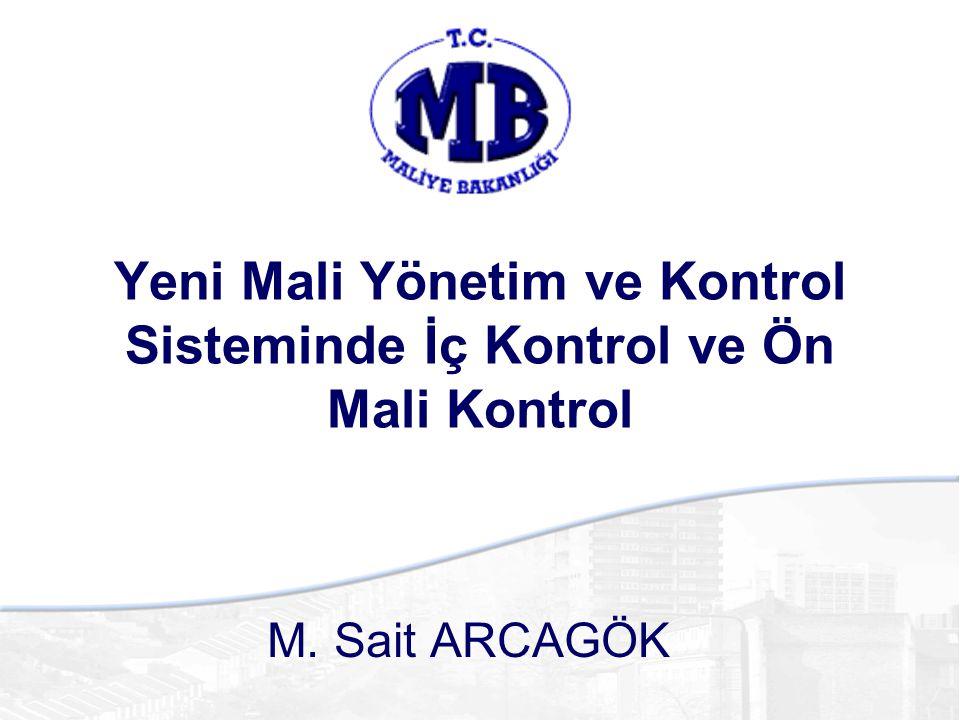 M. Sait ARCAGÖK Yeni Mali Yönetim ve Kontrol Sisteminde İç Kontrol ve Ön Mali Kontrol