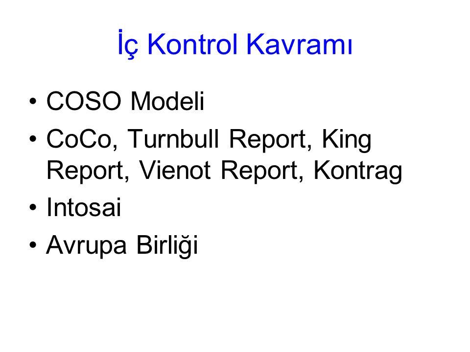 İç Kontrol Kavramı COSO Modeli CoCo, Turnbull Report, King Report, Vienot Report, Kontrag Intosai Avrupa Birliği