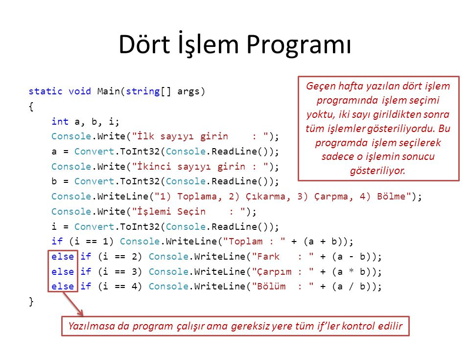 Vücut kitle indeksi programı // Vücut kitle indeksi (VKİ), vücut ağırlığının (kg), // boy uzunluğunun (m) karesine bölünmesiyle hesaplanır static void Main(string[] args) { float boy, kilo, vki; // float ile Single aynıdır Console.Write( Boyunuz (cm) : ); boy = Single.Parse(Console.ReadLine()); Console.Write( Ağırlığınız (kg) : ); kilo = Single.Parse(Console.ReadLine()); vki = kilo / (boy * boy / 10000); Console.Write( Vücut kitle ind.
