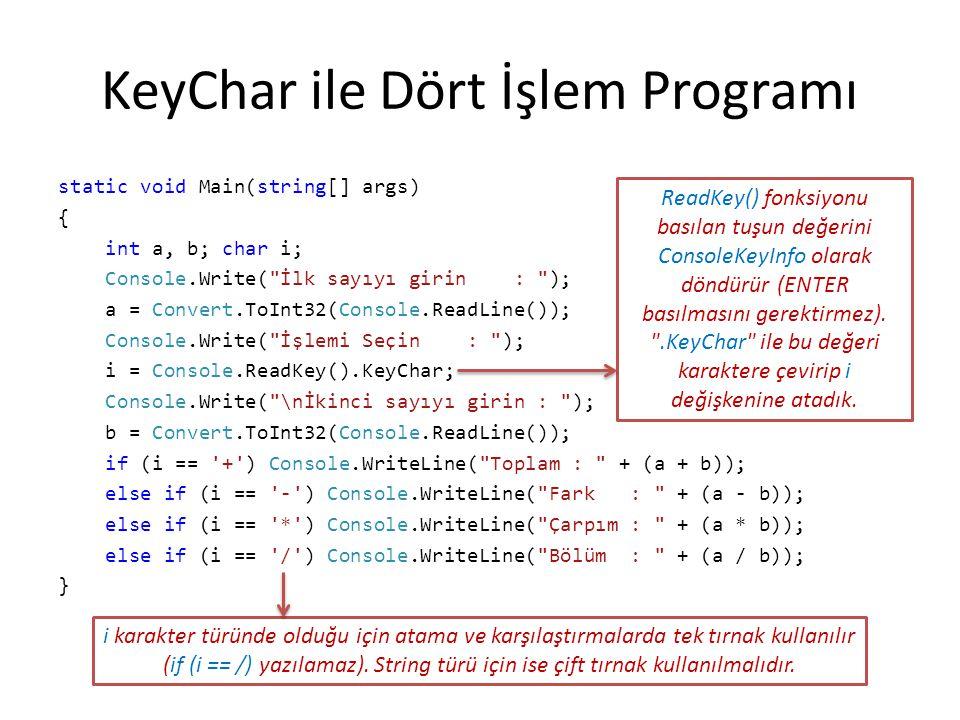 Klavyeden girilen 2 sayıdan birincisi büyük ise ikisini çarpan, değilse ikisini toplayan ve sonucu ekranda gösteren program Başla S Dur X Y S=X+Y X>Y Hayır Evet S=X*Y static void Main(string[] args) { int X, Y, S; Console.Write( X : ); X = Convert.ToInt32(Console.ReadLine()); Console.Write( Y : ); Y = Convert.ToInt32(Console.ReadLine()); if (X > Y) S = X * Y; else S = X + Y; Console.Write( S = + S); }