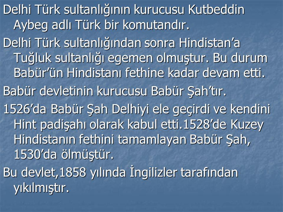 c)Hindistan Türk Sultanlıkları ve Babürlüler